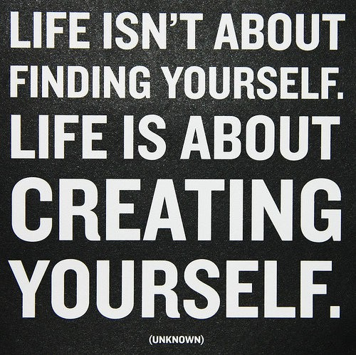 Favorite Quotes - Create yourself