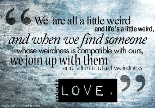 Favorite Quotes - Mutual Weirdness